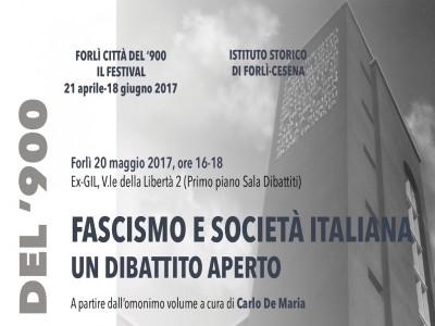 Fascismo e società italiana: un dibattito aperto. Forlì, 20 maggio 2017